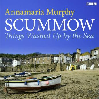 Scummow  Things Washed Up By The Sea
