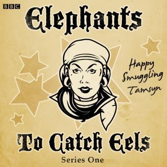 Elephants To Catch Eels: Series 1: Complete