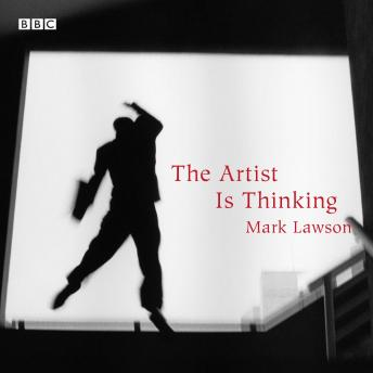 Artist Is Thinking: A BBC Radio 4 dramatisation, Mark Lawson