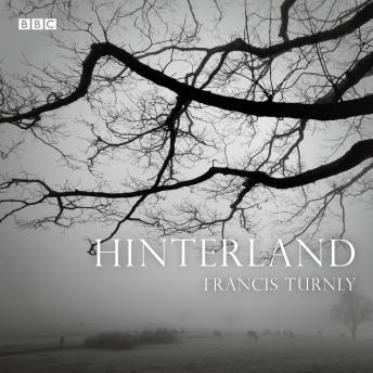Hinterland: A BBC Radio 4 dramatisation
