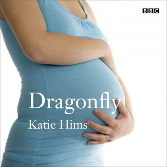 Dragonfly: A BBC Radio 4 dramatisation, Katie Hims