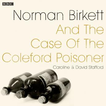 Norman Birkett and the Case of the Coleford Poisoner: A BBC Radio 4 dramatisation, Caroline Stafford, David Stafford