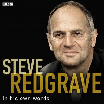 Steve Redgrave In His Own Words, Steve Redgrave