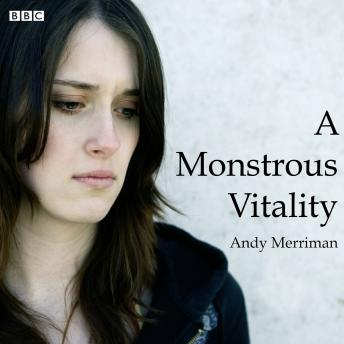 Monstrous Vitality: Radio 4 Afternoon Drama, Andy Merriman
