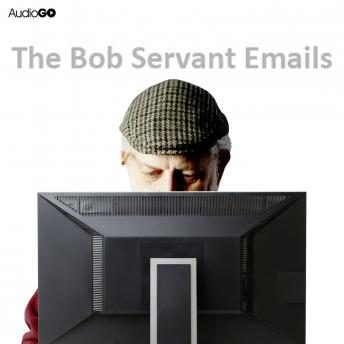 The Bob Servant Emails: Series 1