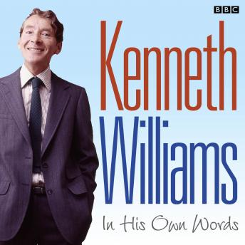 Kenneth Williams In His Own Words, Kenneth Williams