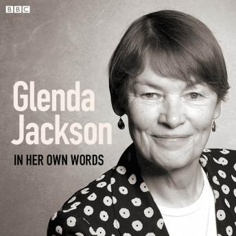 Glenda Jackson In Her Own Words