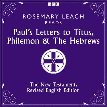 The Paul's Letters to Titus, Philemon & The Hebrews: The New Testament, Revised English Edition