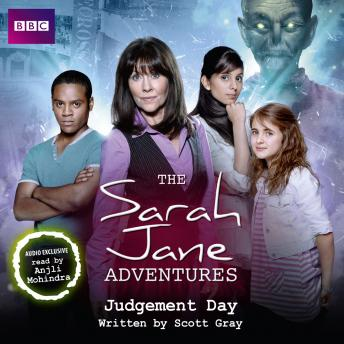 Sarah Jane Adventures Judgement Day, Scott Gray