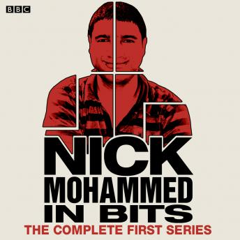 Nick Mohammed In Bits: The Complete First Series, Nick Mohammed