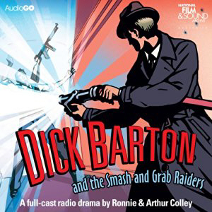 Dick Barton And The Smash And Grab Raiders