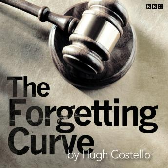 Forgetting Curve, The: A BBC Radio 4 dramatisation