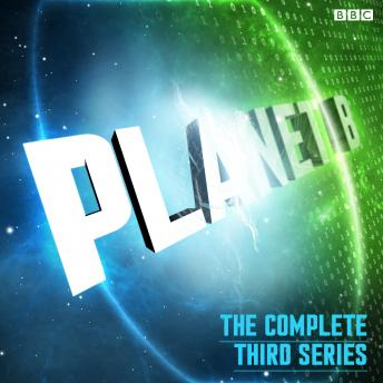 Planet B Series 3 Complete (BBC Radio 4 Extra)