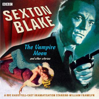 Sexton Blake  The Vampire Moon & Other Stories, Donald Stewart