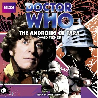 Doctor Who: The Androids Of Tara (Classic Audio Original)