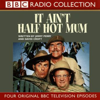 It Ain't Half Hot Mum, David Croft, Jimmy Perry