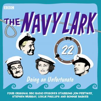 Navy Lark, The  Volume 22 - Doing An Unfortunate