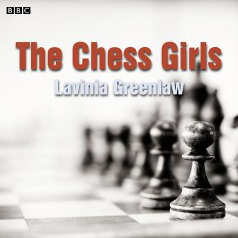 The Chess Girls: A BBC Radio 4 dramatisation