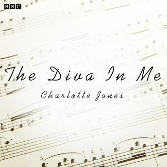 Diva In Me, The (BBC Radio 4  Afternoon Play)
