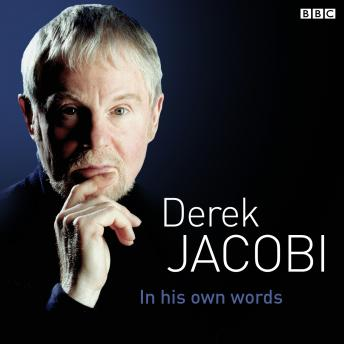 Derek Jacobi In His Own Words, Derek Jacobi