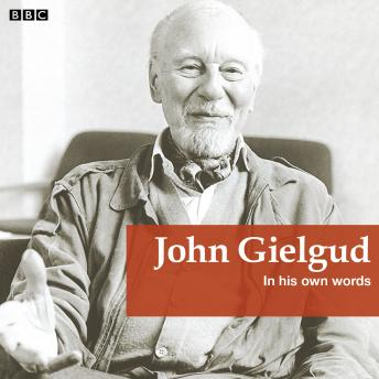 John Gielgud In His Own Words