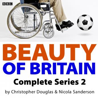 Beauty Of Britain: Series 1, Nicola Sanderson, Christopher Douglas