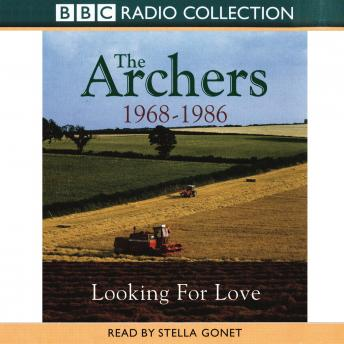 The Archers: Looking For Love 1968-1986