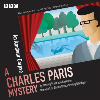 Charles Paris: An Amateur Corpse: A BBC Radio 4 full-cast dramatisation