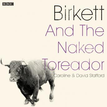 Birkett And The Naked Toreador: A BBC Radio 4 dramatisation