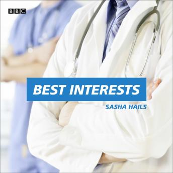 Best Interests: A BBC Radio 4 dramatisation