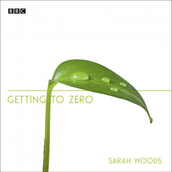 Download Getting To Zero: A BBC Radio 4 dramatisation by Sarah Woods