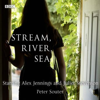 Stream, River, Sea: A BBC Radio 4 dramatisation