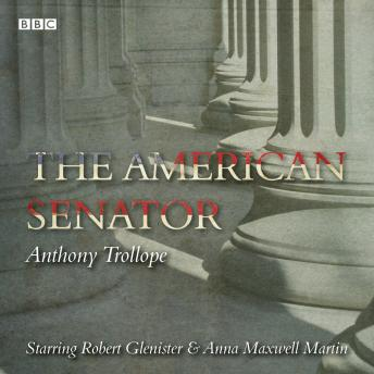 The American Senator: A BBC Radio full cast dramatization