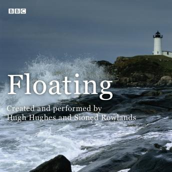 Download Floating: A BBC Radio 4 dramatisation by Hugh Hughes