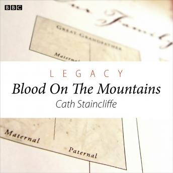 Legacy  Blood On The Mountains (Woman's Hour Drama), Cath Staincliffe