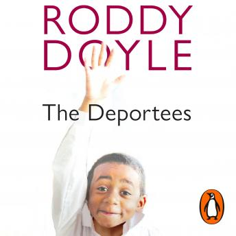 Deportees, Roddy Doyle