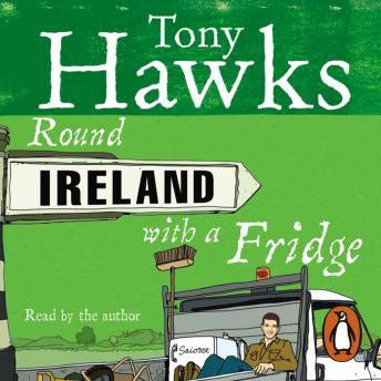 Round Ireland With A Fridge, Tony Hawks