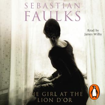 Girl At The Lion d'Or, Sebastian Faulks