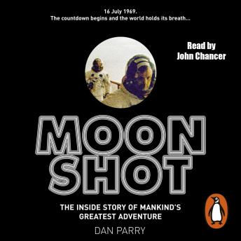 Moonshot: The Inside Story of Mankind's Greatest Adventure, Dan Parry