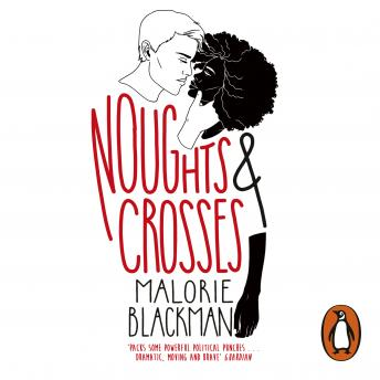 Noughts & Crosses: Book 1, Malorie Blackman