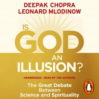 War of the Worldviews: Science vs Spirituality, Deepak Chopra, Leonard Mlodinow