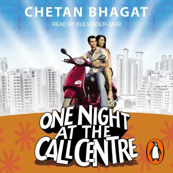One Night At The Call Centre, Chetan Bhagat