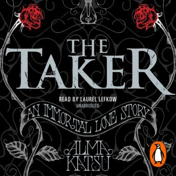 Taker: (Book 1 of The Immortal Trilogy), Alma Katsu