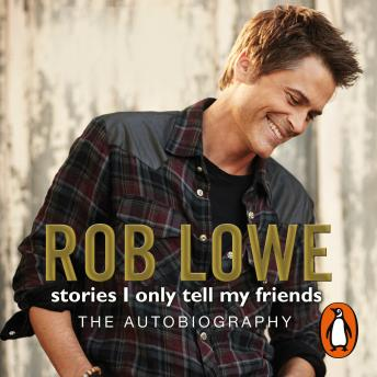 Stories I Only Tell My Friends, Rob Lowe