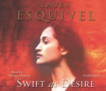 Swift As Desire, Laura Esquivel