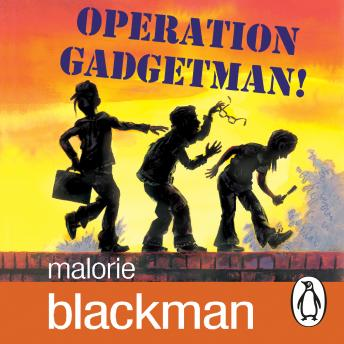 Operation Gadgetman!, Malorie Blackman