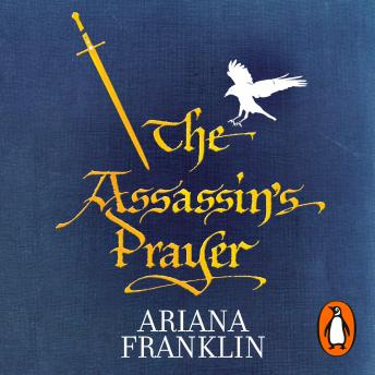Assassin's Prayer: Mistress of the Art of Death, Adelia Aguilar series 4, Ariana Franklin