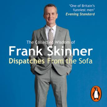 Dispatches From the Sofa: The Collected Wisdom of Frank Skinner sample.