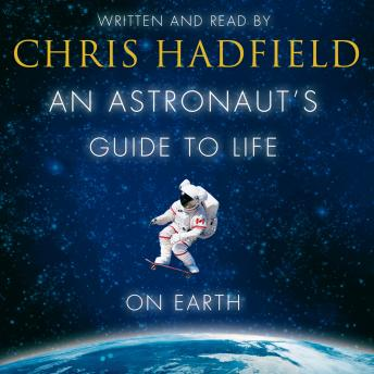 Download Astronaut's Guide to Life on Earth by Chris Hadfield