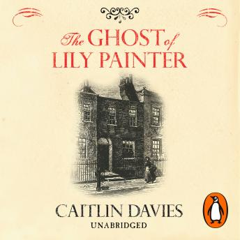 Ghost of Lily Painter, Caitlin Davies